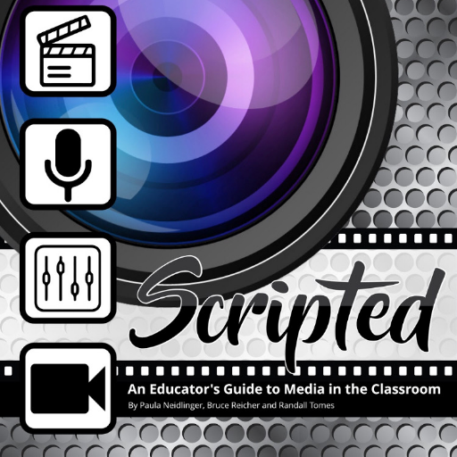Scripted, an Educator's Guide to Media in the Classroom